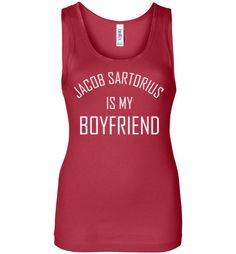 Jacob Sartorius is my Boyfriend Tank TopåÊby Tshirt Unicorn Each shirt is made to order using digital printing in the USA. Allow 3-5 days to print the order and get it shipped. You'll love this super
