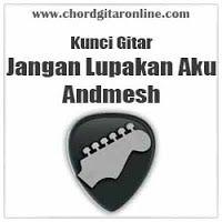 Chord Gitar Online Chord Jangan Lupakan Aku Andmesh Original Kunci Gitar Kunci Gitar Lirik Lagu Gitar