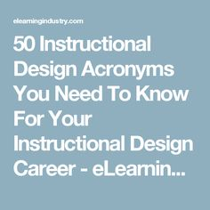 50 Instructional Design Acronyms You Need To Know For Your Instructional Design Career - eLearning Industry