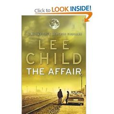 The Affair: (Jack Reacher by Lee Child. Kindle, Paperback and Hardcover Edition. Good Books, Books To Read, Jack Reacher, Wicked Game, Book Corners, Try To Remember, Military Police, Fiction Books