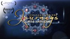 """""""A Thousand & One Journeys: The Arab Americans"""" brings to life the rich heritage of Americans of Arab descent and their contributions to American society and culture. The film presents an otherwise untold story of nearly 200 years of immigration history of peoples from the Levant, North Africa, and the Arabian Peninsula to the U.S. from the late 19th century to the present day."""