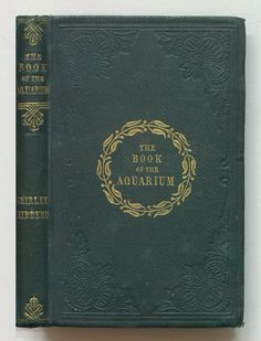 The Book of the Aquarium and Water Cabinet by Shirley Hibberd (1856)