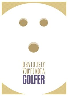 Obviously not a Golfer (Big Lebowski) Poster by Visual Etiquette, $20.00