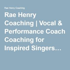 Rae Henry Coaching | Vocal & Performance Coaching for Inspired Singers…