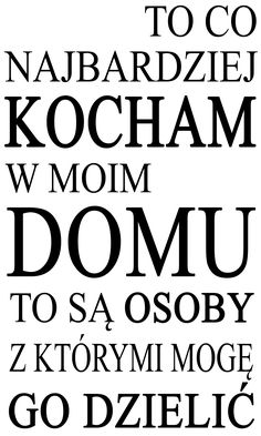 "Napisy na ścianę ""to co najbardziej kocham"" PROJEKT 430 AG.art deco Slogan, Wise Words, Texts, Nostalgia, Entertaining, Thoughts, Humor, Inspiration, Art Deco"