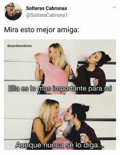 Funny Spanish Memes, Spanish Quotes, Stupid Funny Memes, Bff Goals, Best Friend Goals, My Best Friend, Sweet Quotes, Bff Quotes, Bff Images