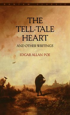 """I haven't read this but the title draws me so. """"The Tell-Tale Heart"""" by Edgar Allen Poe"""