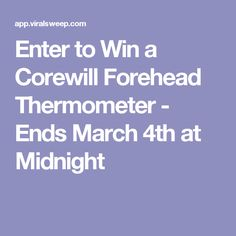 Enter to Win a Corewill Forehead Thermometer - Ends March 4th at Midnight