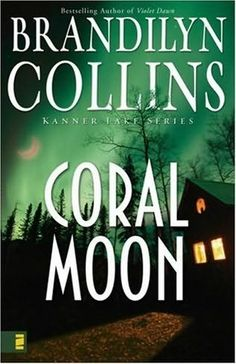 book cover of     Coral Moon      (Kanner Lake, book 2)    by    Brandilyn Collins