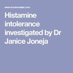 Histamine intolerance investigated by Dr Janice Joneja