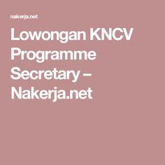 Lowongan KNCV Programme Secretary – Nakerja.net