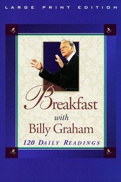 Breakfast with Billy Graham (Walker Large Print Books) by Billy Graham, http://www.amazon.com/dp/0802727174/ref=cm_sw_r_pi_dp_3C9Urb0RQX0G8