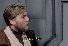 """This is why R2 is so loyal to you Anakin! Love this part! And Obi Wan is like, """"I didn't say anything!"""""""