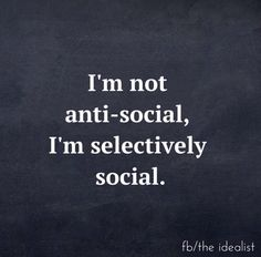 Introverted, selectively social
