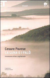 La luna e i falò - Cesare Pavese - 587 recensioni su Anobii