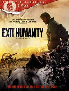 """Civil War Zombie Film """"Exit Humanity"""" - good different kind of a zombie movie!"""
