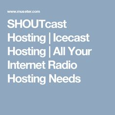 SHOUTcast Hosting | Icecast Hosting | All Your Internet Radio Hosting Needs