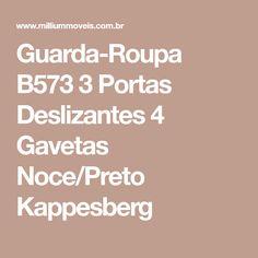 Guarda-Roupa B573 3 Portas Deslizantes 4 Gavetas Noce/Preto Kappesberg