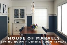 House of Marvels : Living Room + Dining Room Reveal