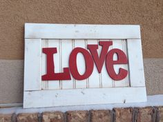 Valentines Love Antiqued Decor Sign from an old cabinet & some beadboard put inside.  LoVe this!!