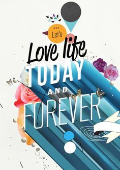 Lets love life today and forever word art print poster black white motivational quote inspirational words of wisdom motivationmonday Scandinavian fashionista fitness inspiration motivation typography home decor