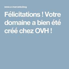 Félicitations ! Votre domaine a bien été créé chez OVH !
