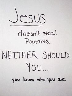 Jesus Doesn't Steal
