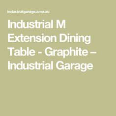 Industrial M Extension Dining Table - Graphite – Industrial Garage Dining Table Chairs, Dining Room, Extension Dining Table, Commercial Interiors, Graphite, Furniture Design, Garage, Industrial, Graffiti