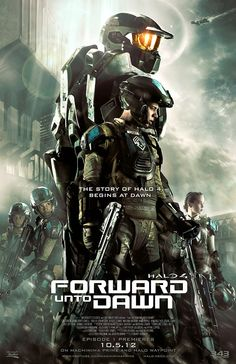 Halo 4: Forward Unto Dawn. This is an amazingly amazing short film!! I am a HUGE fan of all of the Halo games so this was really amazing to me!!