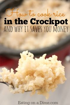 Did you know that you can cook rice in the crock pot? Try this easy Crock pot Rice Recipe and see how it saves you money - Eating on a Dime