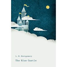 """""""The Blue Castle"""" original cover of my very favorite L.M. Montgomery book"""