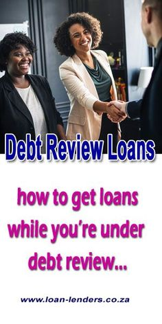Debt Review Loans - How to get loans while under #debt review #finance