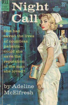 Night Call. She had saved the lives of countless patients - could she save the reputation of the man she loved?    Vintage 60s Nurse Romance Novel.  Cover art by Robert Abbett, 1961.