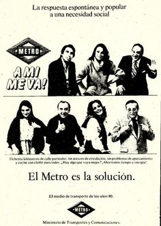 Campaña de publicidad del año 1980. Popularmente se decía que los personajes de la campaña jamás habían pisado el metro.