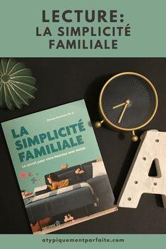 Simplicité familiale. Moment parfait pour travailler ses valeurs et simplifier sa vie. #minimalisme #simplicité #lecture #parentalité #bienveillance #douceur Coin, Moment, Parfait, Blogging, Community, Happy, Books, Minimalism, Gentleness