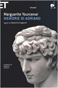 Memorie di Adriano - Marguerite Yourcenar