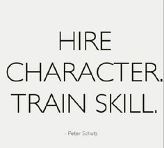Hire Character Train Skill Success Quotes, Life Quotes, Motivational Quotes, Inspirational Quotes, Business Ethics, Leadership Tips, Find A Job, Life Advice, Powerful Words