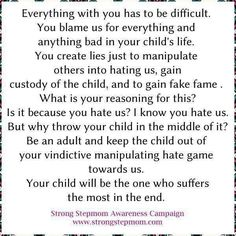 Spot on! Why can't the other parent see what they are doing??? So extremely sad that they can't see.