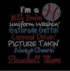 Baseball Mom  Rhinestone Shirt!!! Rhinestone Shirts! Regular cut t-shirt sizes small- extra large $25.00, On a ladies cut t-shirt $30.00, on a long sleeve tee shirt or sweat shirt $35.00. Add an additional $5.00 for plus sizes. Shipping $5.00 first item, additional items $2.50 www.facebook.com/beachbumzbazaars