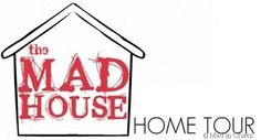 The Mad House Home Tour - Mad in Crafts