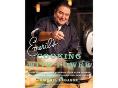 Emeril's Cooking with Power - 100 delicious recipes starring your slow cooker, multi cooker, pressure cooker, and deep fryer #CookingwithPower