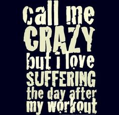 Everyday but Saturday after leg day it the Best(worst)!!!!