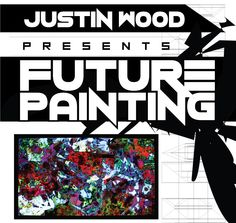 Opening Reception March 14  7-11pm Future painting is the culmination of 4 years of aesthetic research into the use of video mapping on 2D artworks. Justin Wood creates video mapped psychedelic mixed media abstract paintings.
