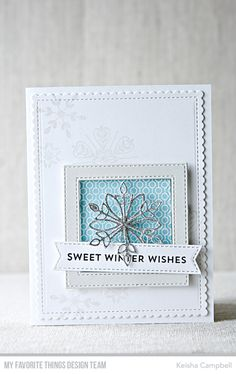 Stamps: Snow Globe Sentiments, Line Up Dots Background, Simply Snowflakes Die-namics: Layered Snowflakes, Stitched Fishtail Sentiment Strips, Stitched Square Frames, Blueprints 27 Keisha Campbell #mftstamps