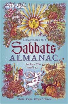 Sabbats 2017 Almanac: Samhain 2016 to Mabon 2017