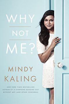 Why Not Me? by Mindy Kaling http://www.amazon.com/dp/B00N6PEMZK/ref=cm_sw_r_pi_dp_u0IKvb0JKYSW1