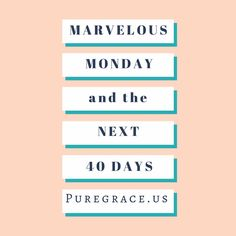 The Next 40 Days. Let's make them marvelous and smacked with passion and purpose - read the rest on the blog♥