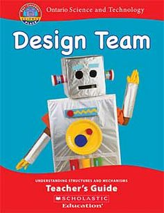 Design Team Teacher's Guide (Ontario Science and Technology).