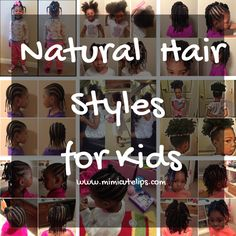 Natural Hair Styles for Kids: Twist Outs, Cornrows, Two Strand Twist, flat twist, afro Puffs and more.