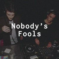 Nobody's Fools 2017 Exclusive Mix by Nobody's Fools on SoundCloud